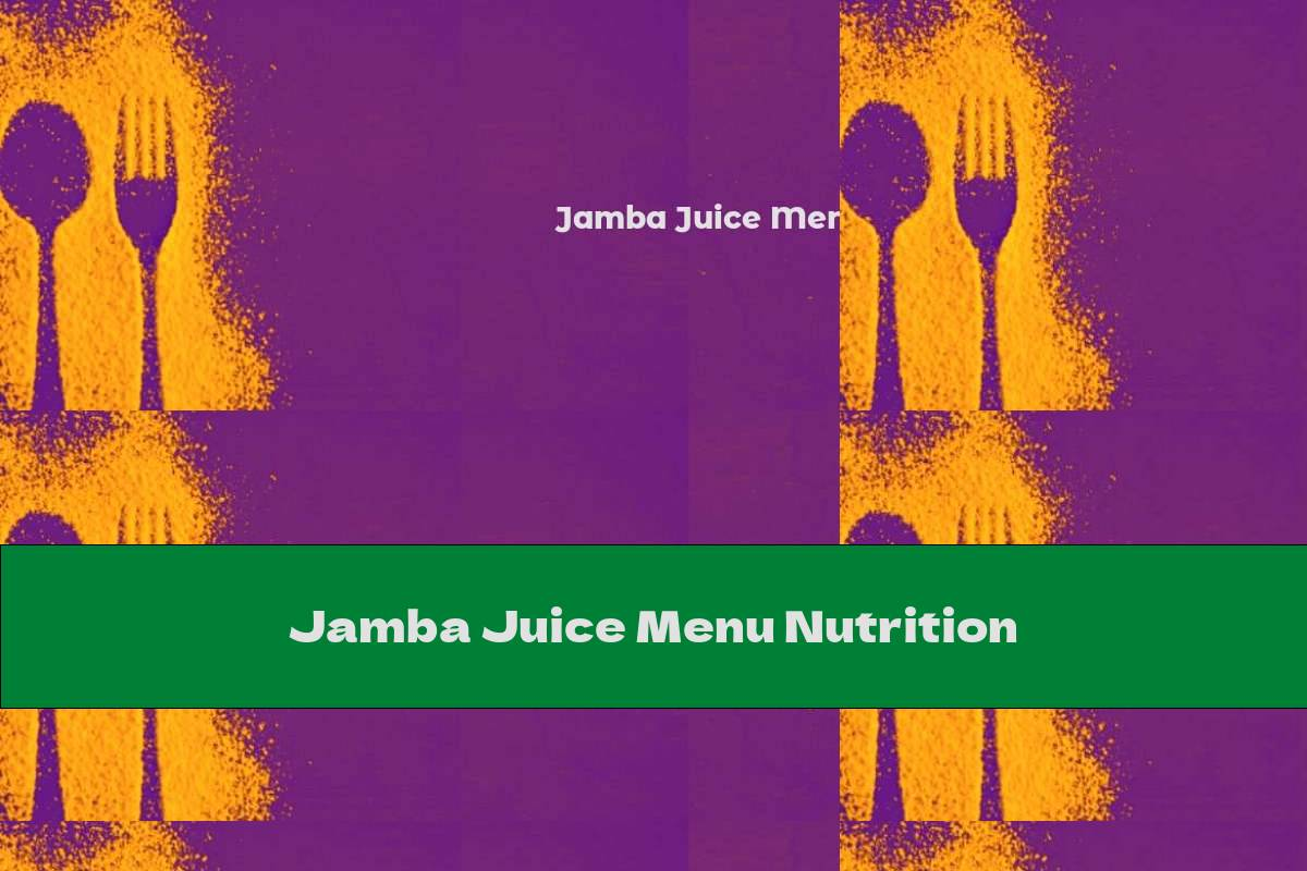 Jamba Juice Menu Nutrition