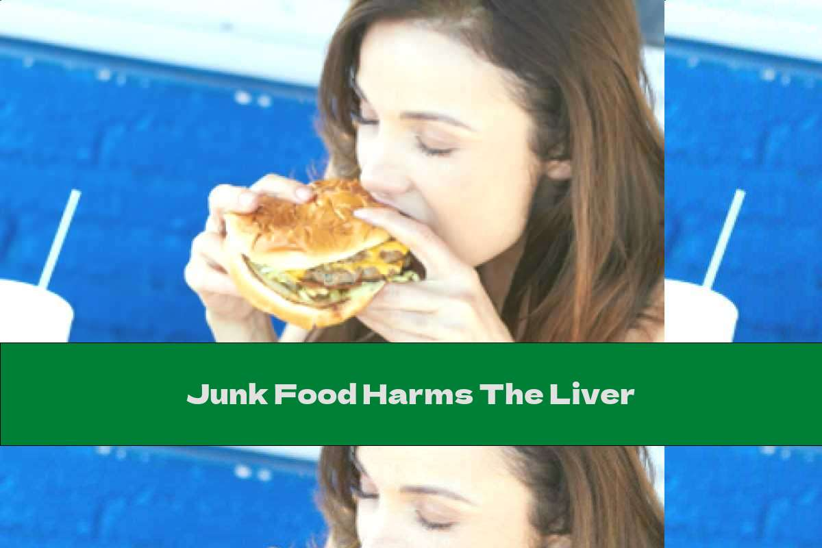Junk Food Harms The Liver