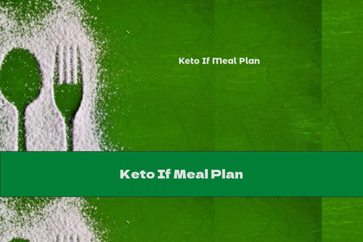 Keto If Meal Plan