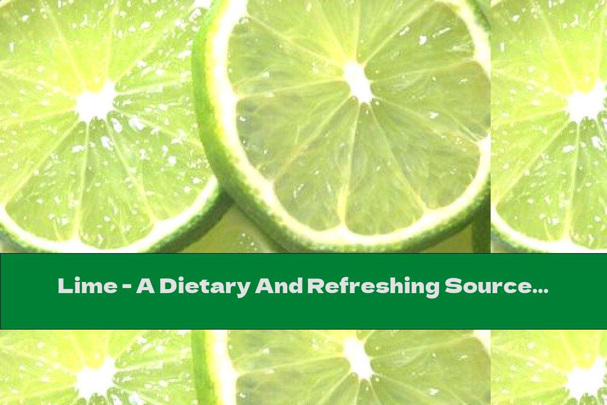 Lime - A Dietary And Refreshing Source Of Vitamin C.