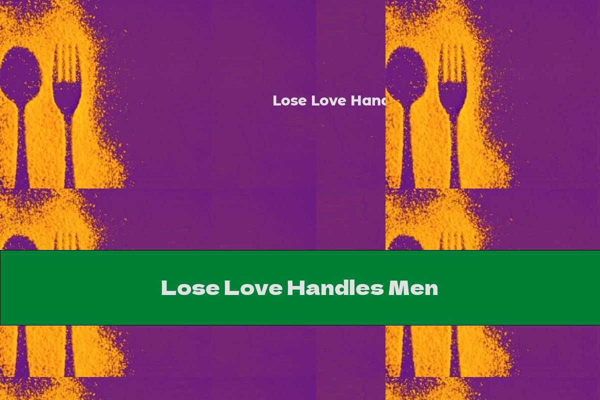 Lose Love Handles Men