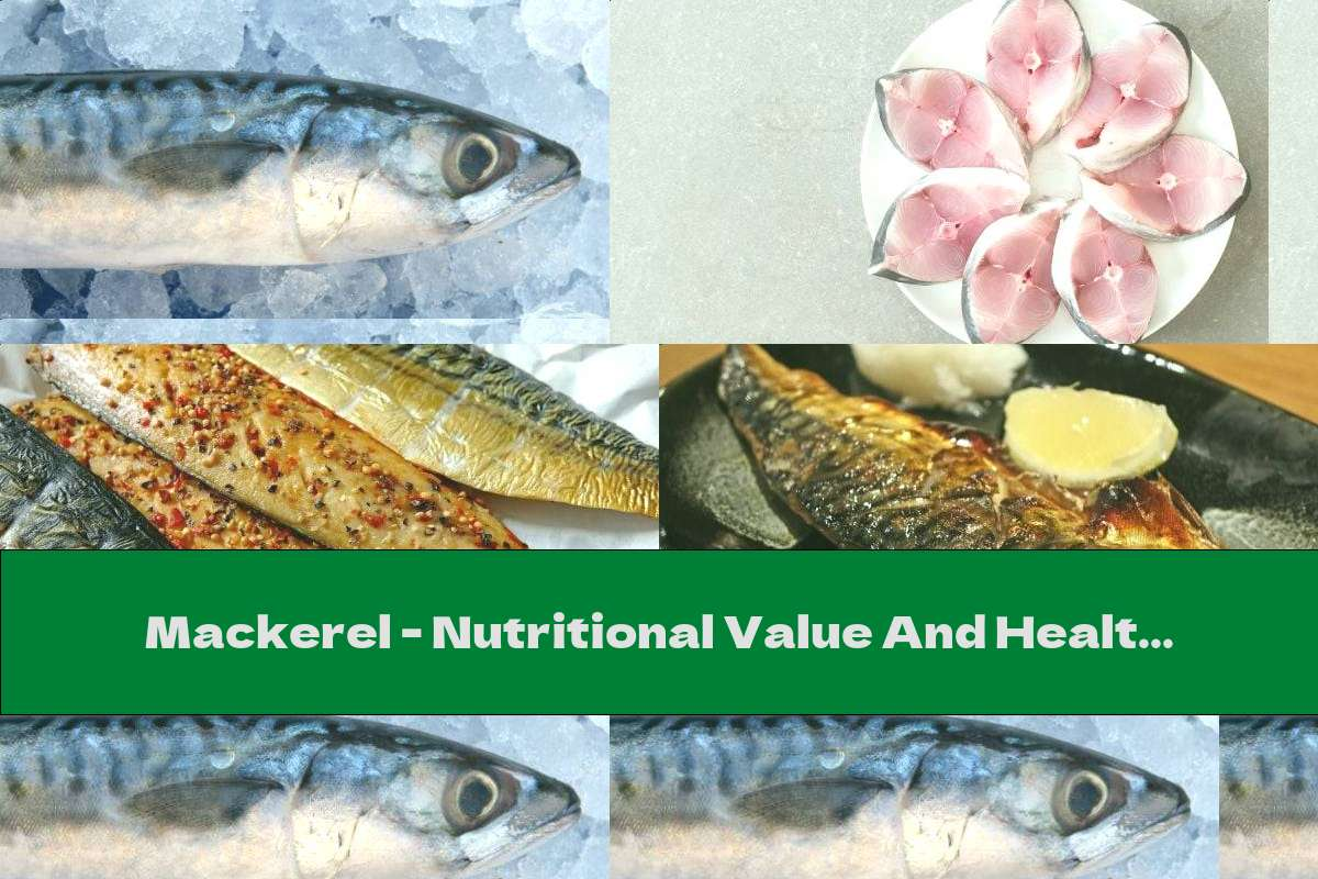 Mackerel - Nutritional Value And Health Benefits
