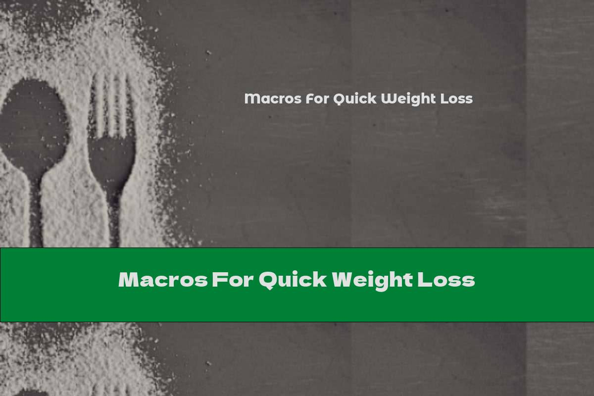 Macros For Quick Weight Loss