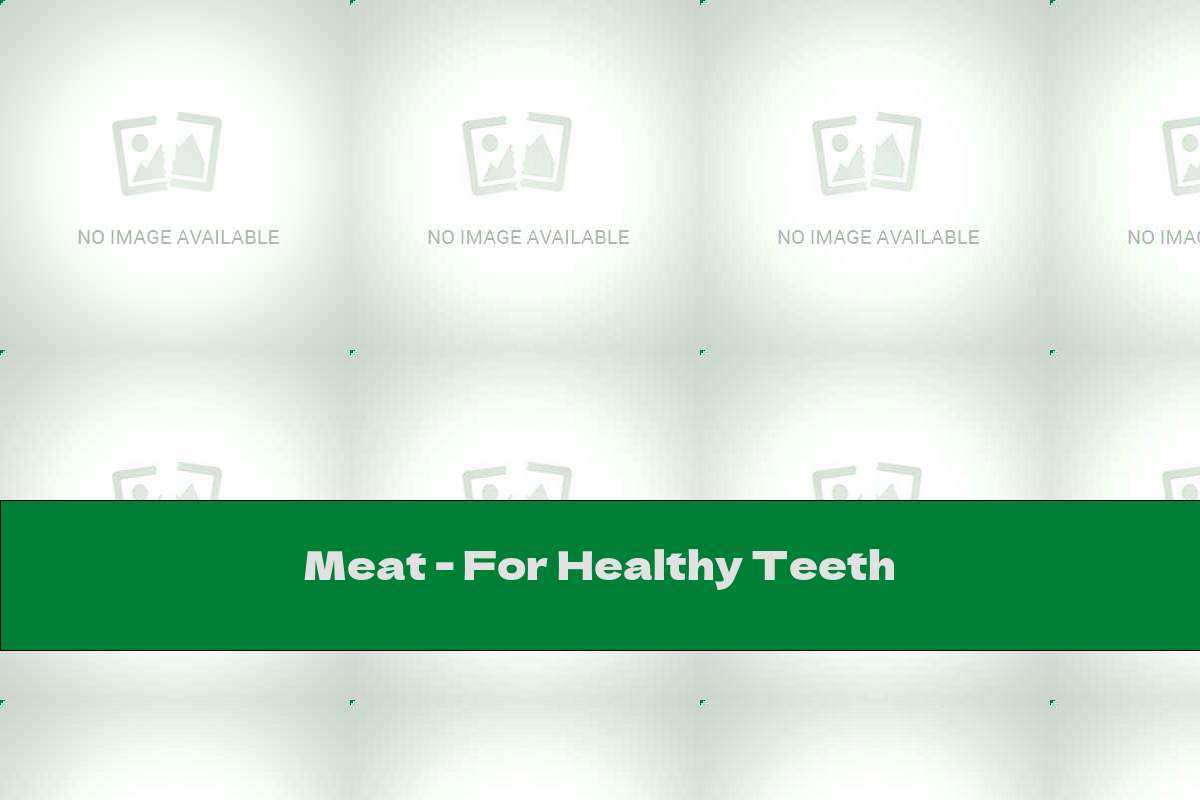Meat - For Healthy Teeth