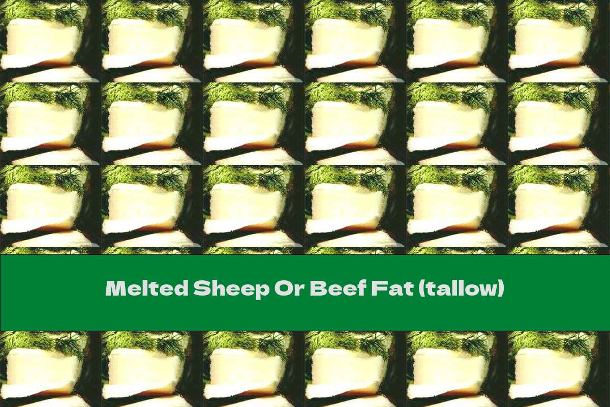 Melted Sheep Or Beef Fat (tallow)