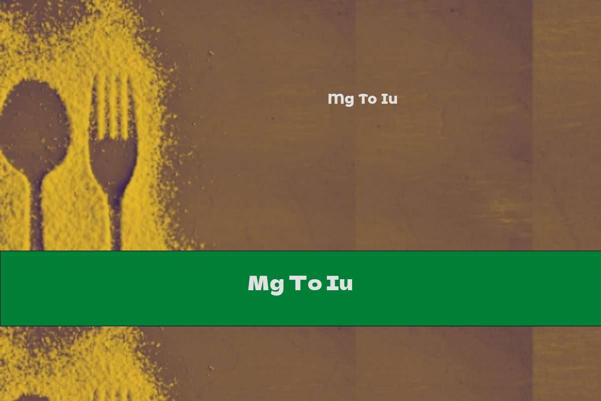 Mg To Iu