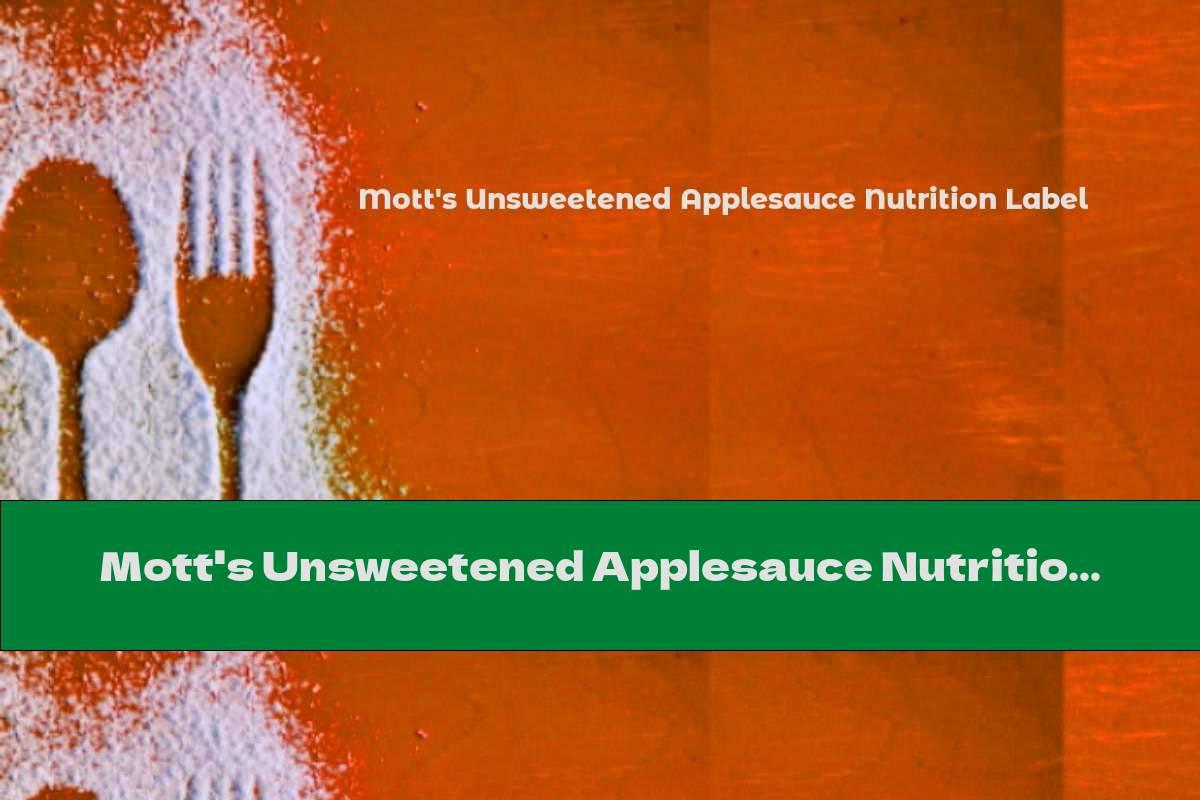 Mott's Unsweetened Applesauce Nutrition Label