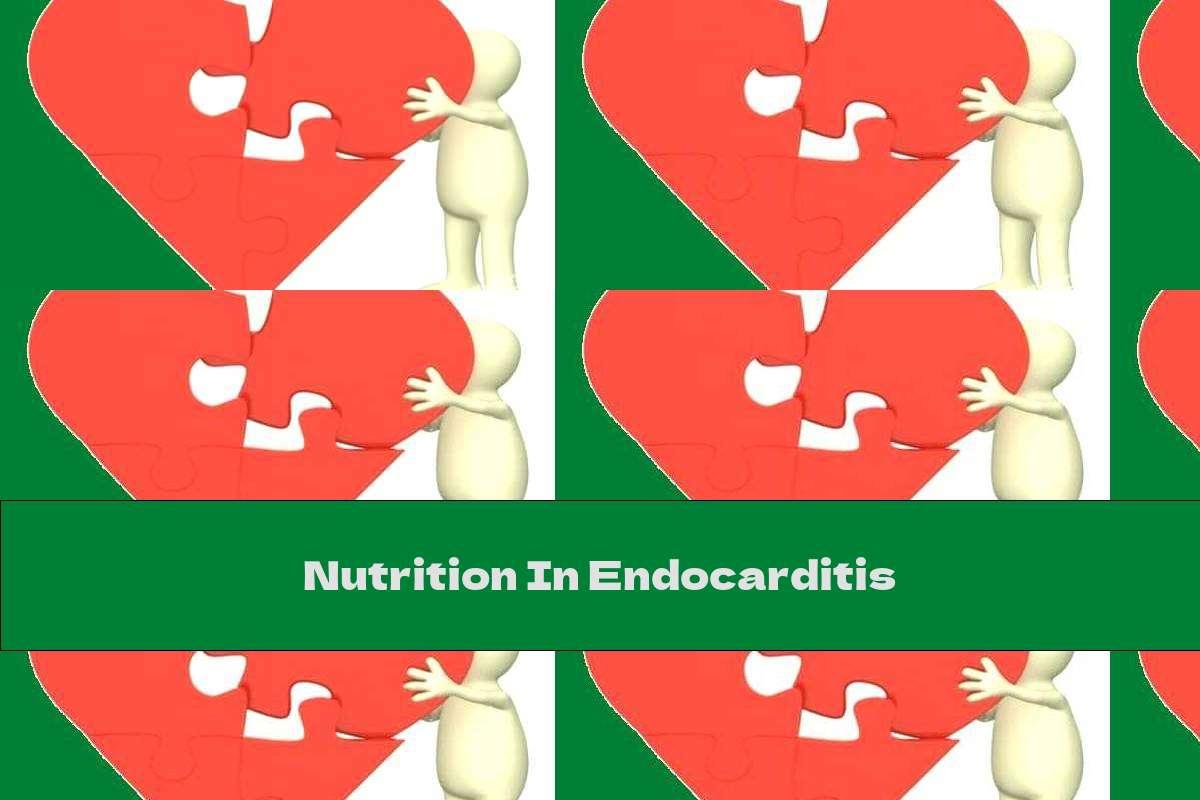 Nutrition In Endocarditis
