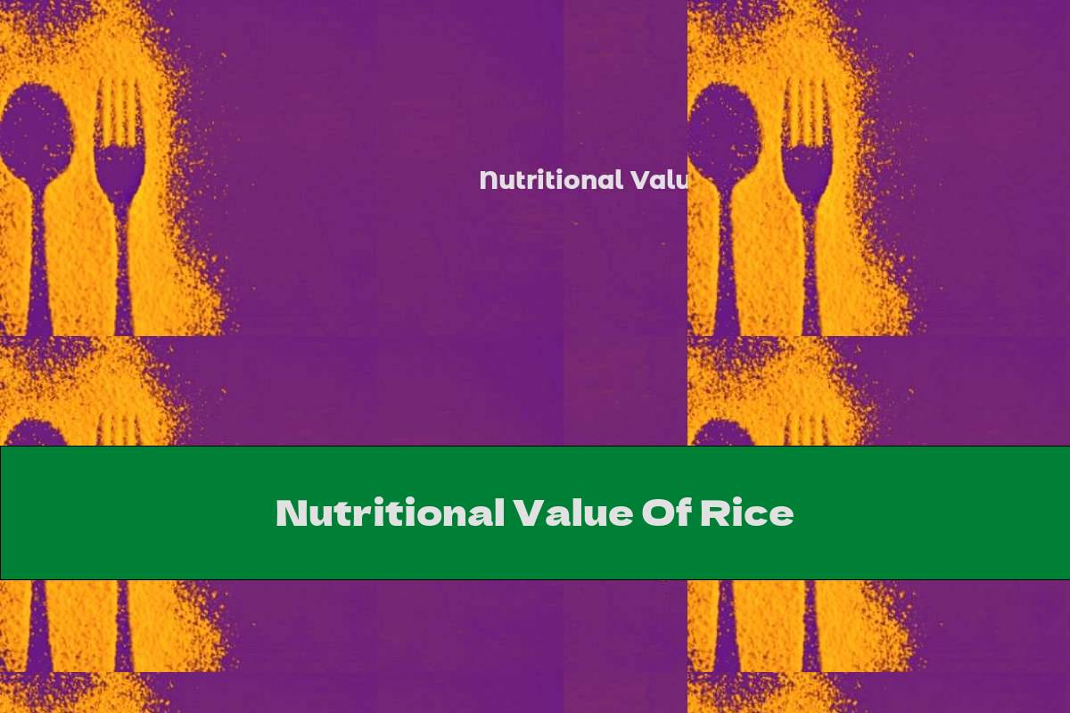 Nutritional Value Of Rice