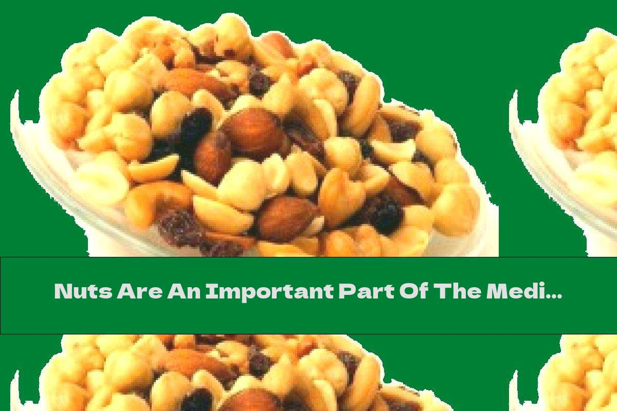Nuts Are An Important Part Of The Mediterranean Diet