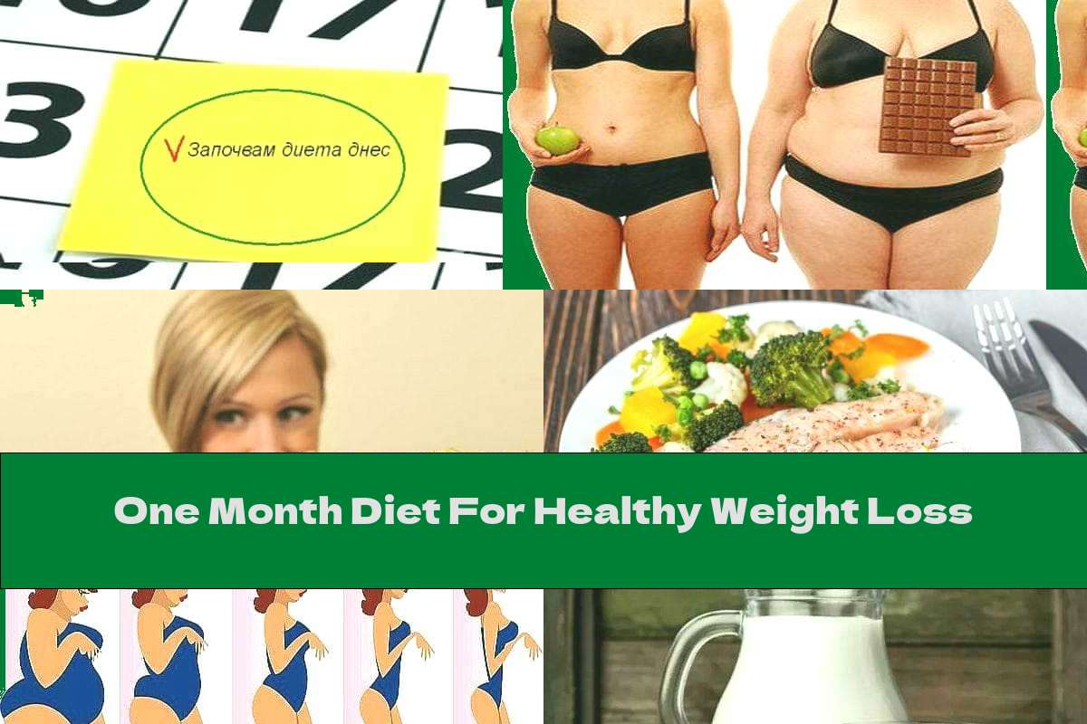 One Month Diet For Healthy Weight Loss