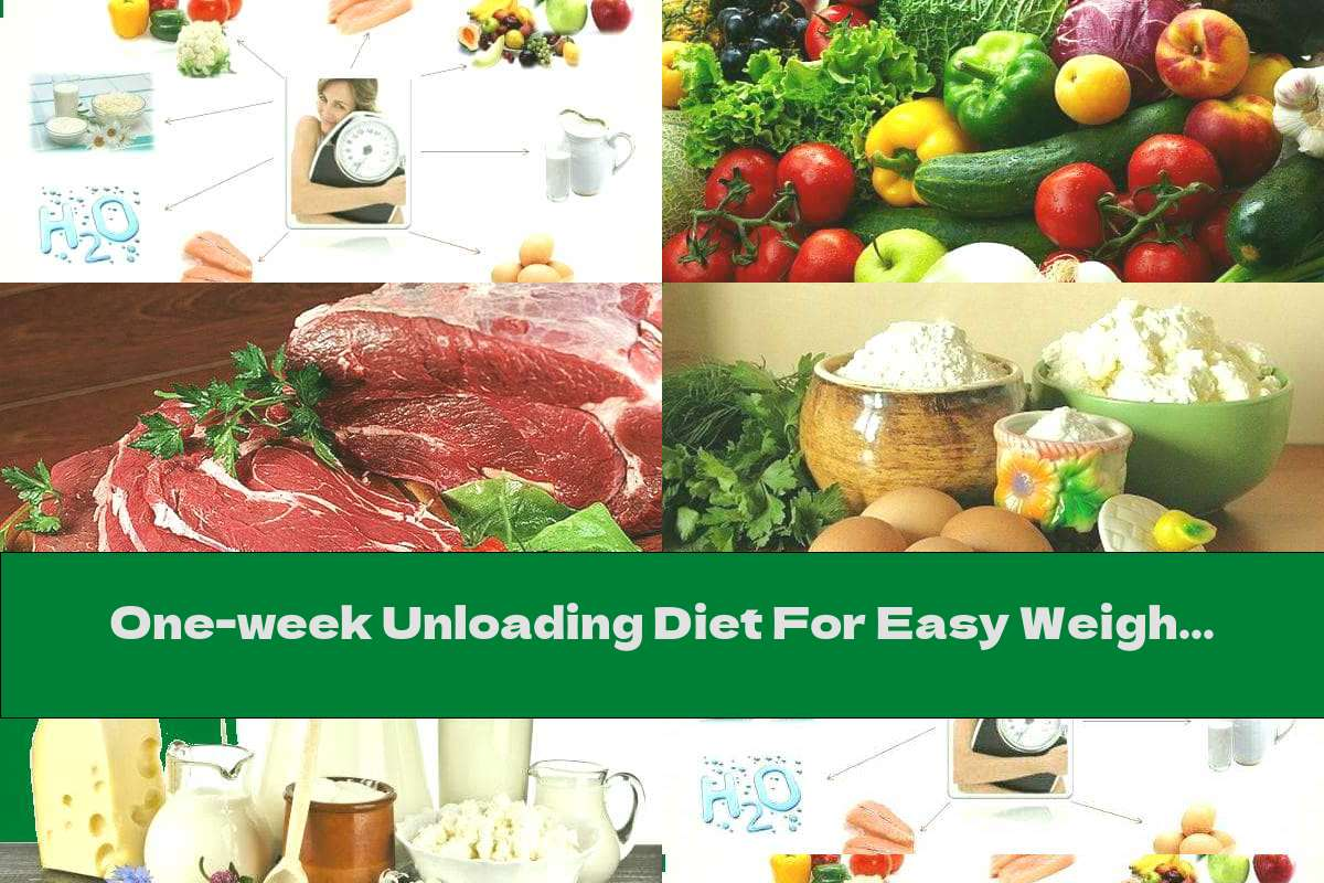 One-week Unloading Diet For Easy Weight Loss (Part I: 1-4 Days)