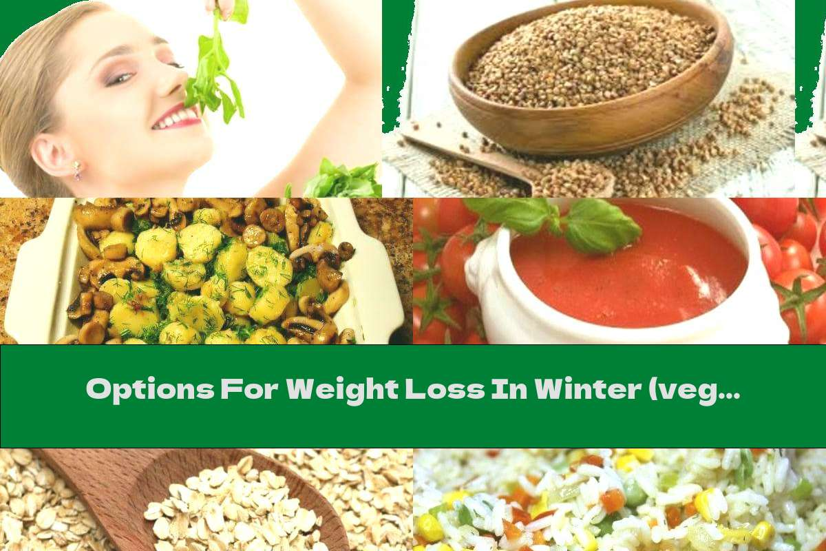 Options For Weight Loss In Winter (vegetarian Menu) - Part Two