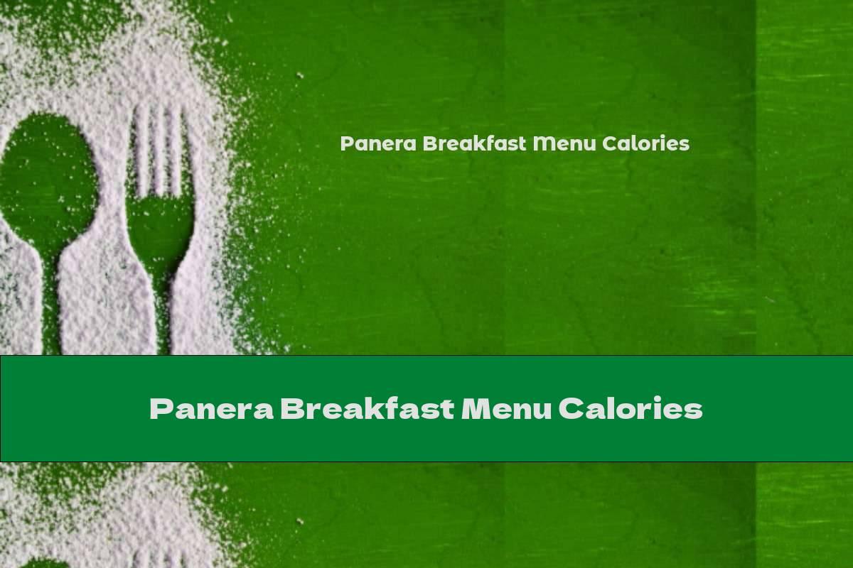Panera Breakfast Menu Calories