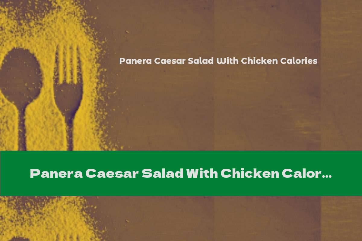 Panera Caesar Salad With Chicken Calories