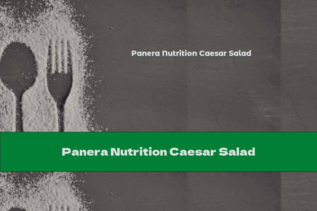 Panera Nutrition Caesar Salad