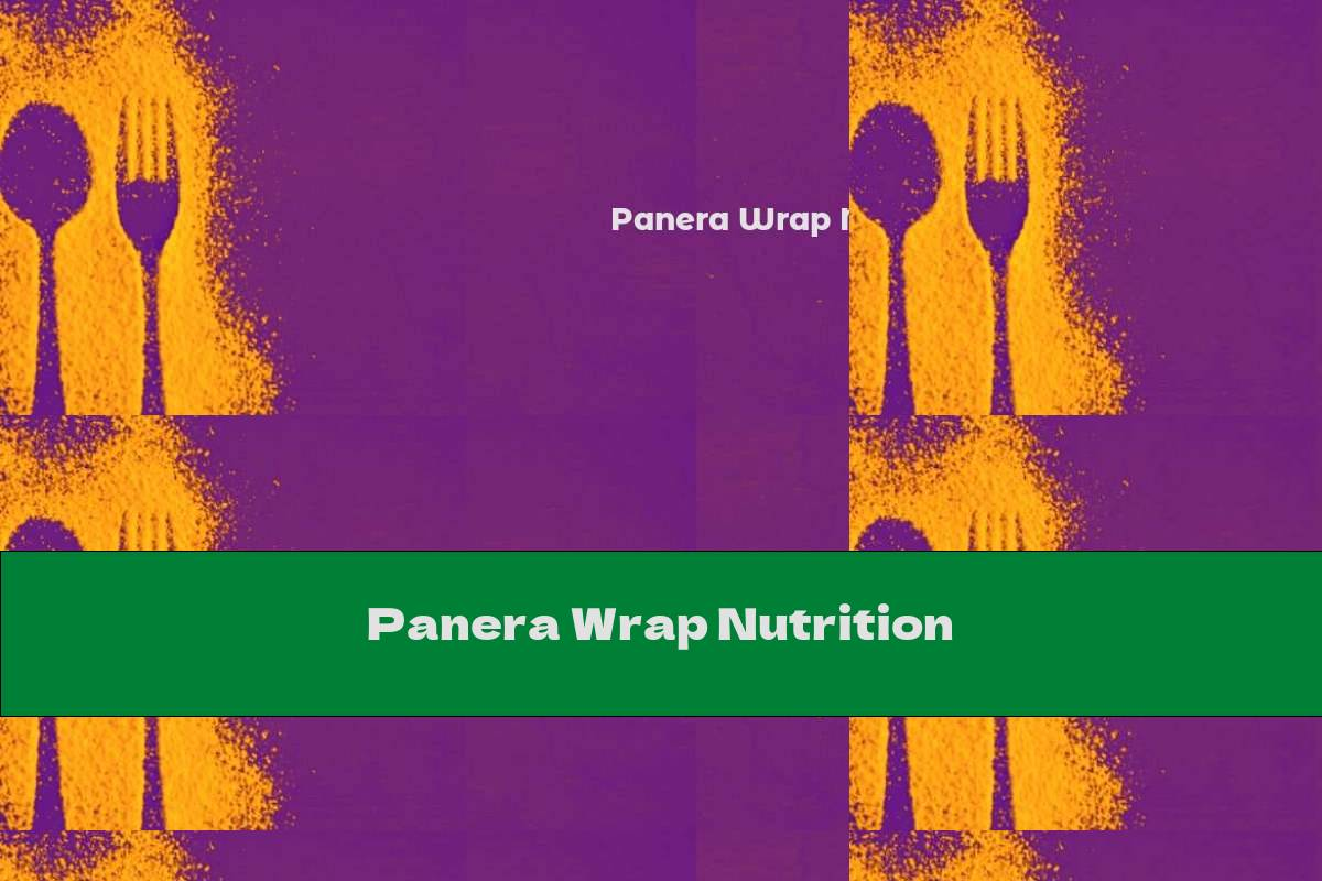 Panera Wrap Nutrition
