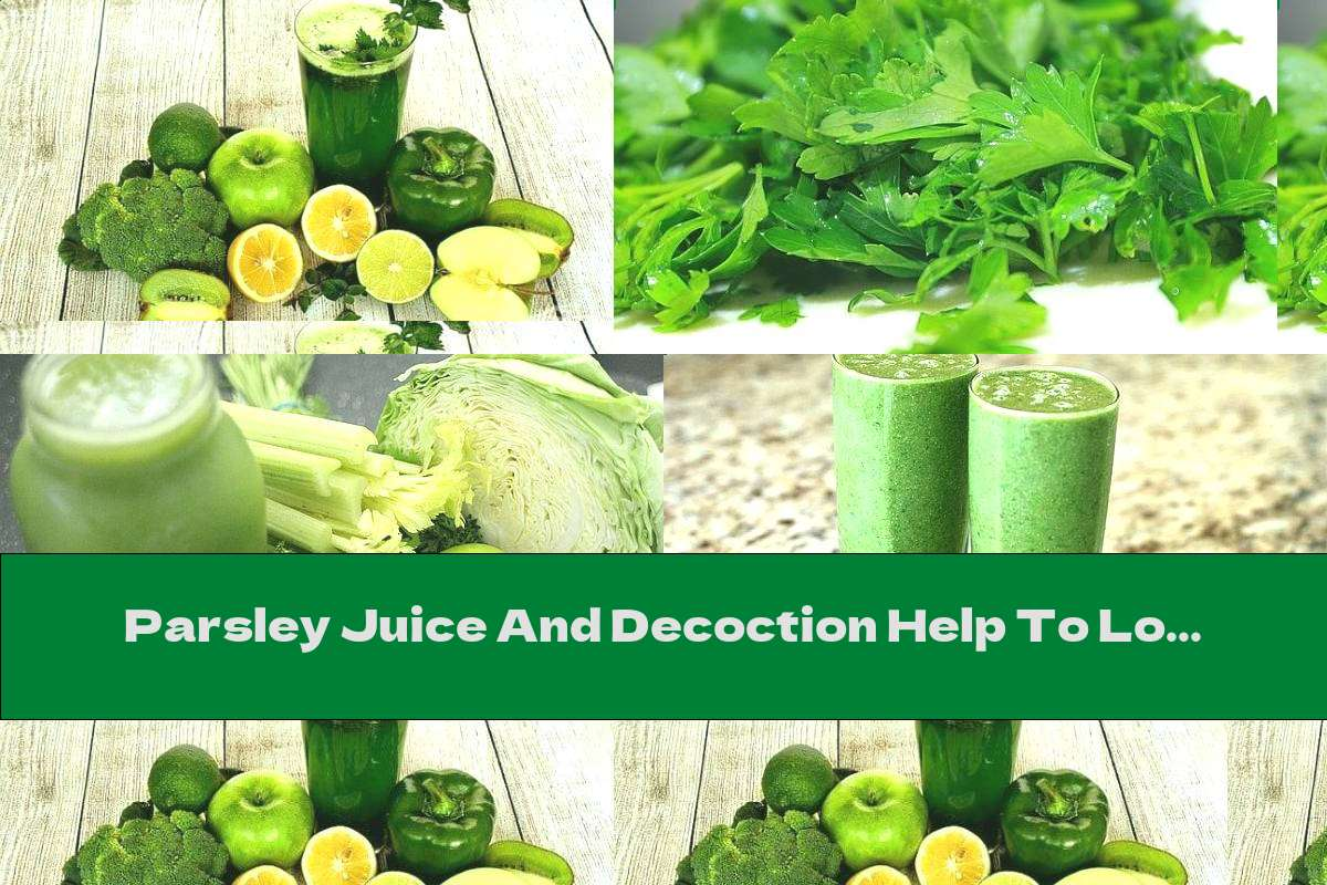 Parsley Juice And Decoction Help To Lose Weight