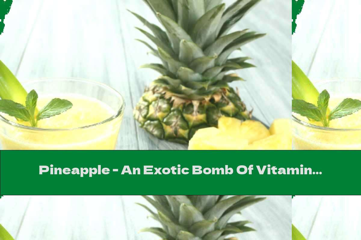 Pineapple - An Exotic Bomb Of Vitamin C.