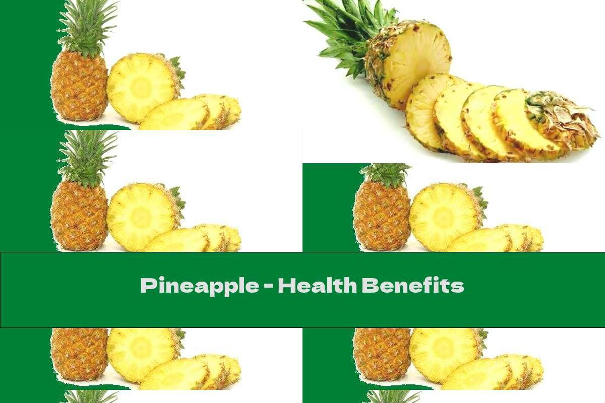 Pineapple - Health Benefits