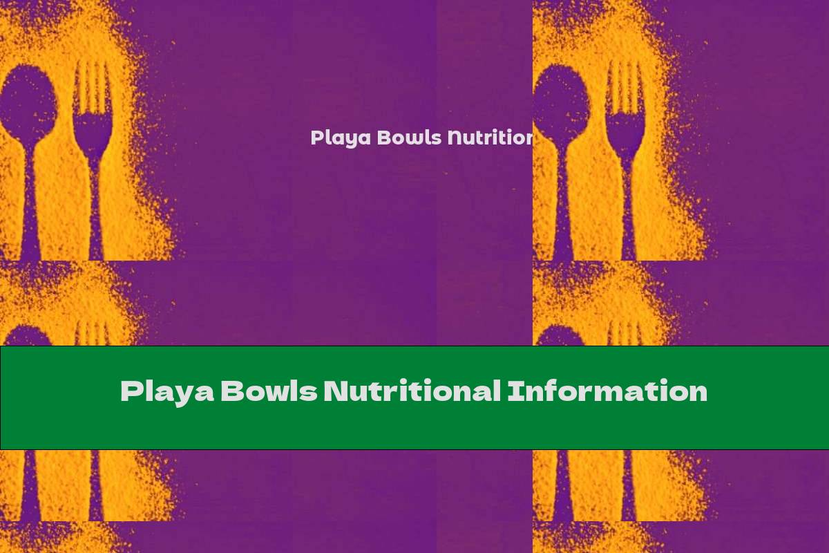 Playa Bowls Nutritional Information