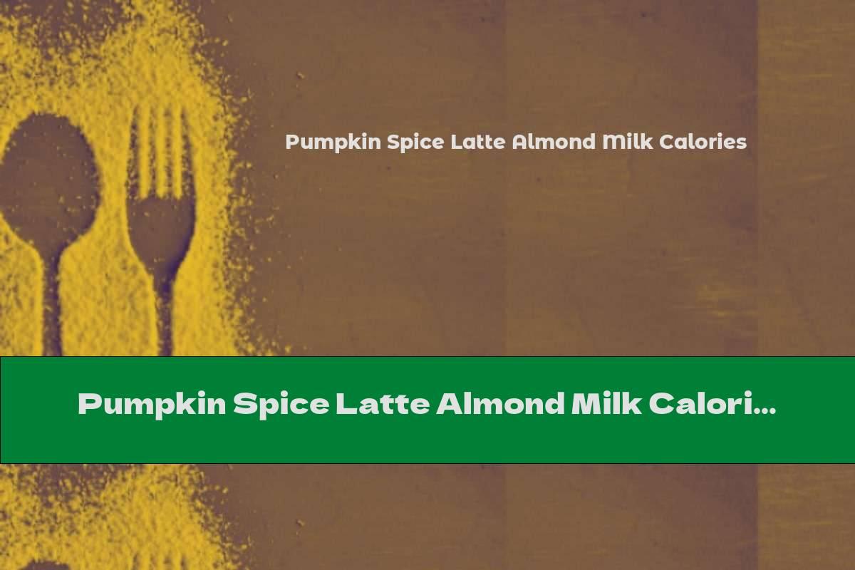 Pumpkin Spice Latte Almond Milk Calories