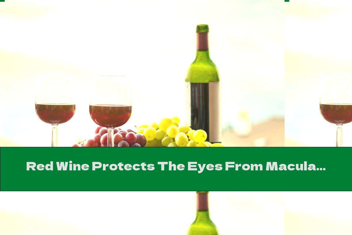 Red Wine Protects The Eyes From Macular Degeneration