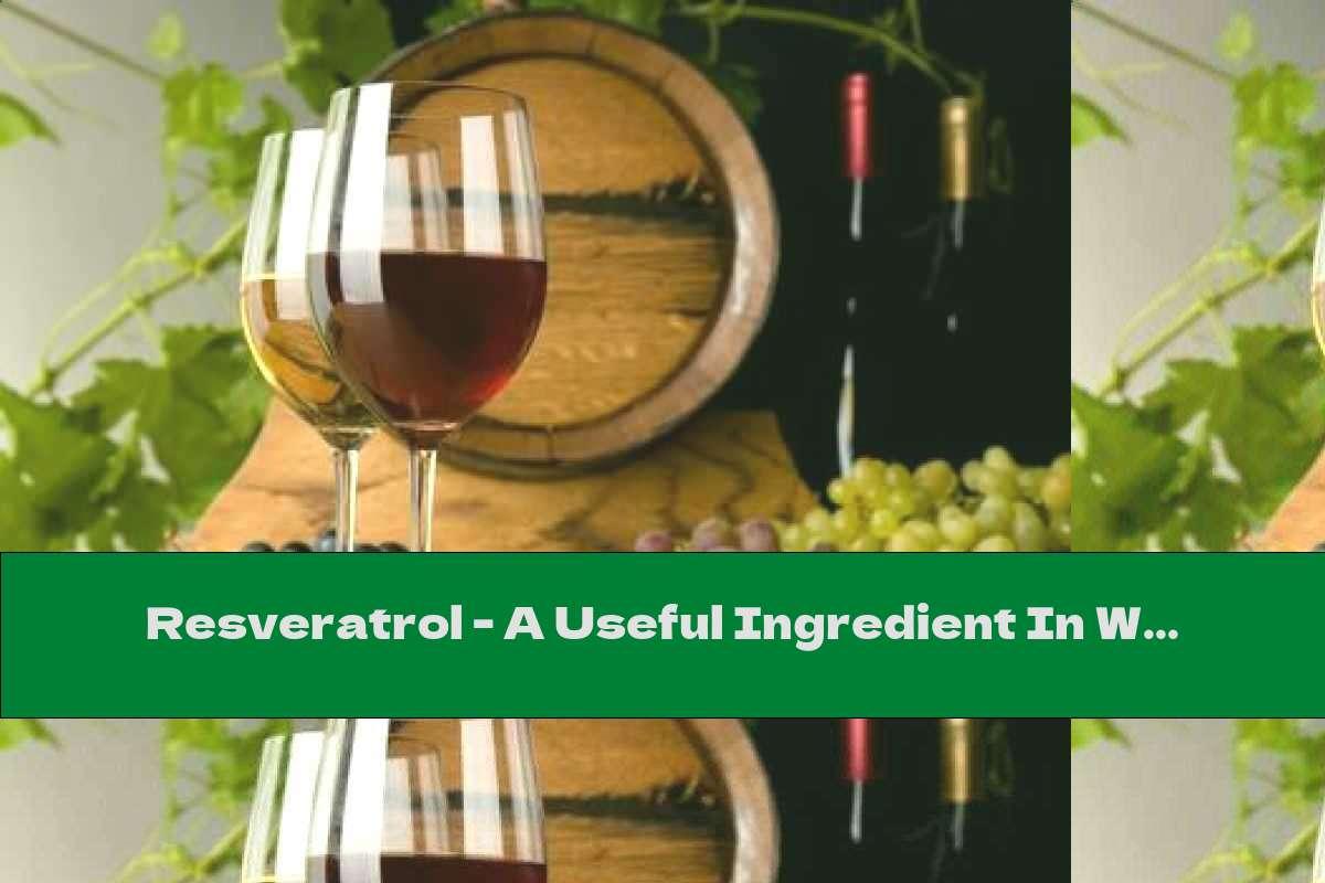 Resveratrol - A Useful Ingredient In Wine That Burns Calories