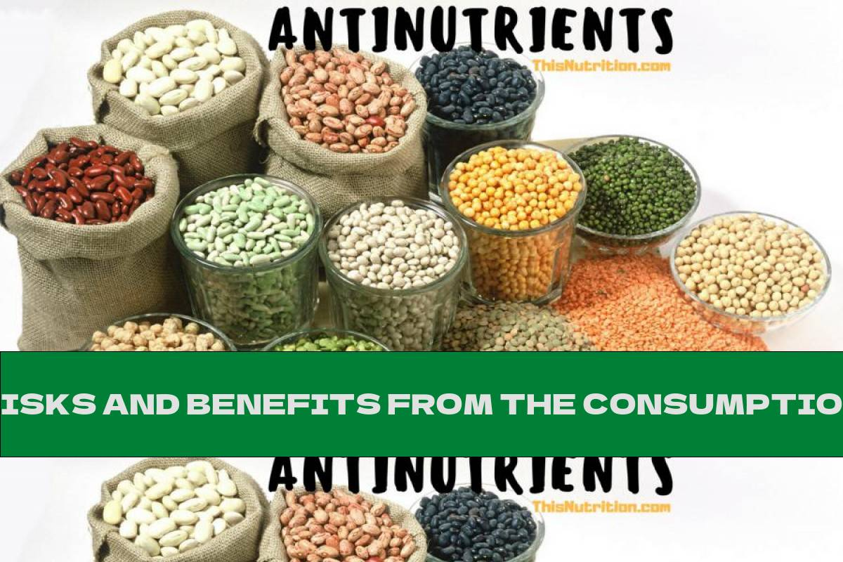 RISKS AND BENEFITS FROM THE CONSUMPTION OF ANTINUTRIENTS