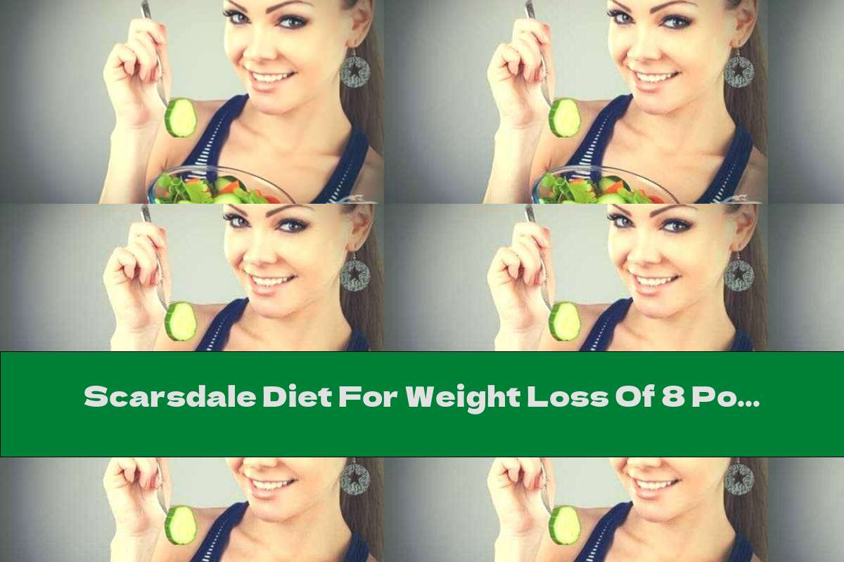 Scarsdale Diet For Weight Loss Of 8 Pounds In Two Weeks - The First Stage