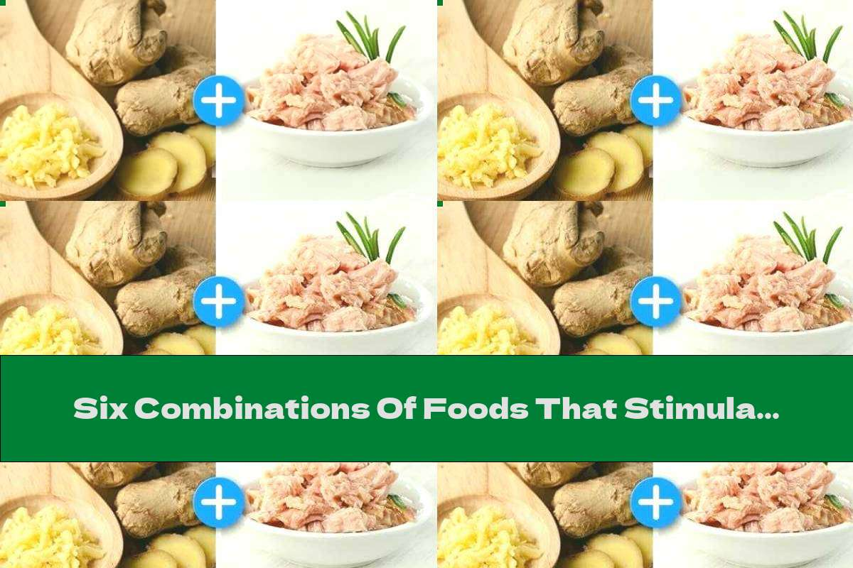 Six Combinations Of Foods That Stimulate Weight Loss