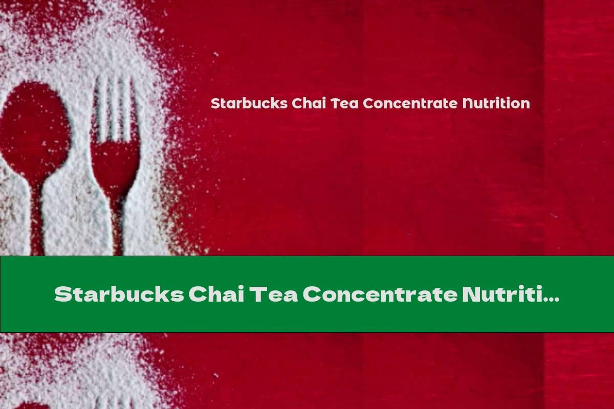 Starbucks Chai Tea Concentrate Nutrition