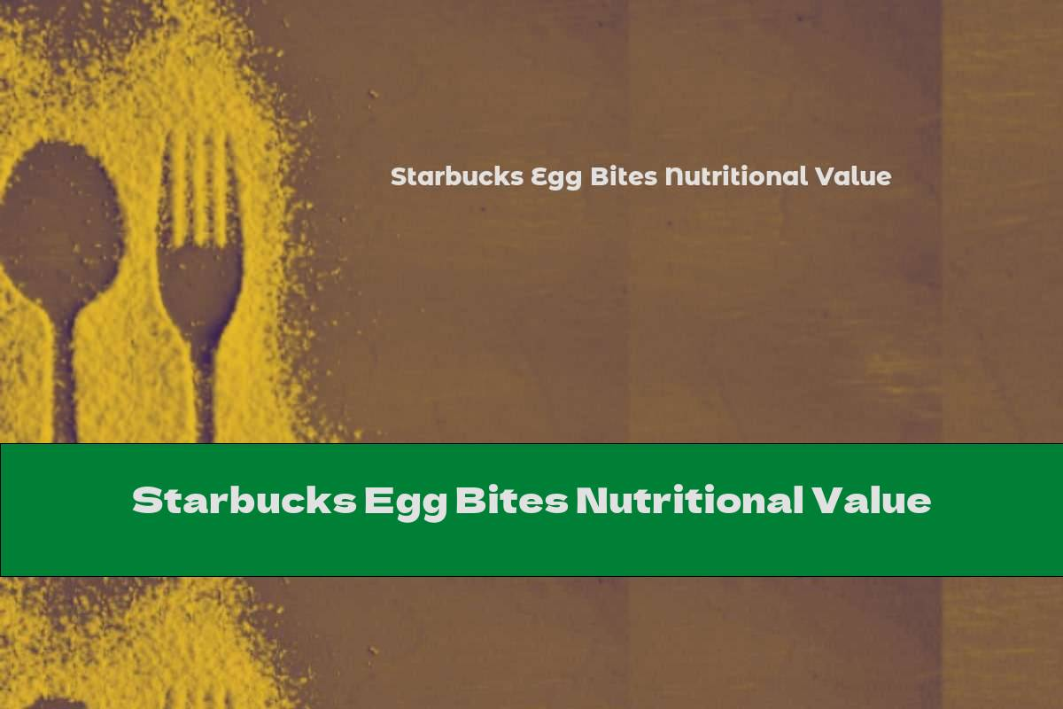 Starbucks Egg Bites Nutritional Value