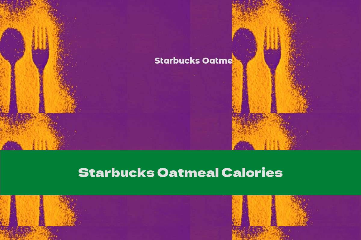 Starbucks Oatmeal Calories