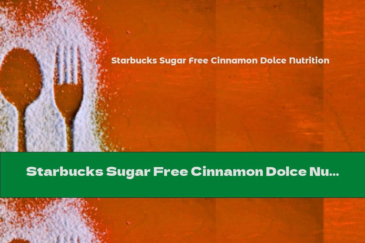 Starbucks Sugar Free Cinnamon Dolce Nutrition
