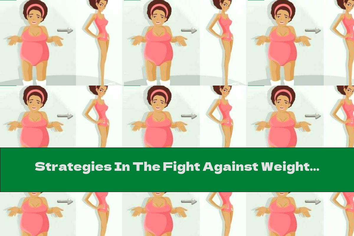 Strategies In The Fight Against Weight - Part One