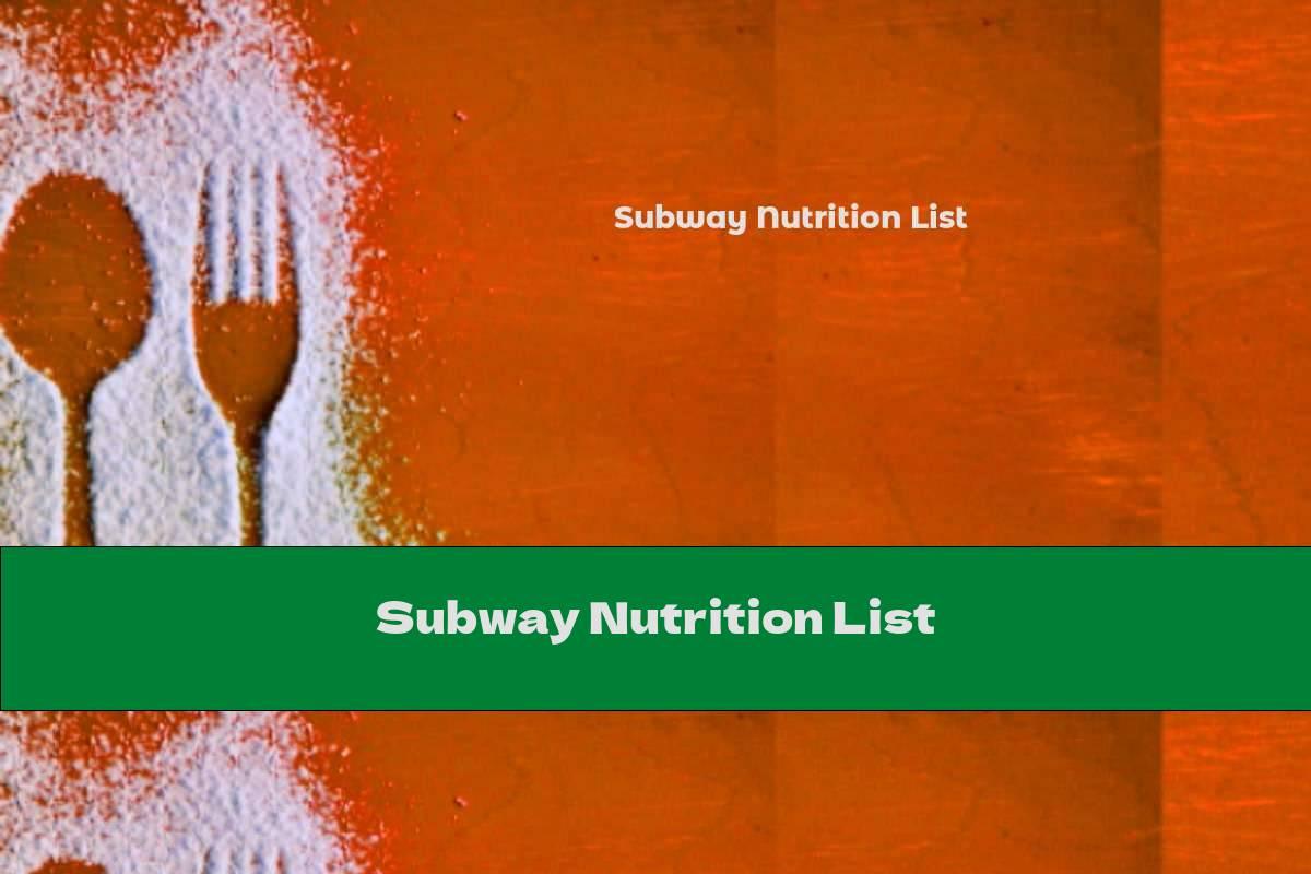 Subway Nutrition List