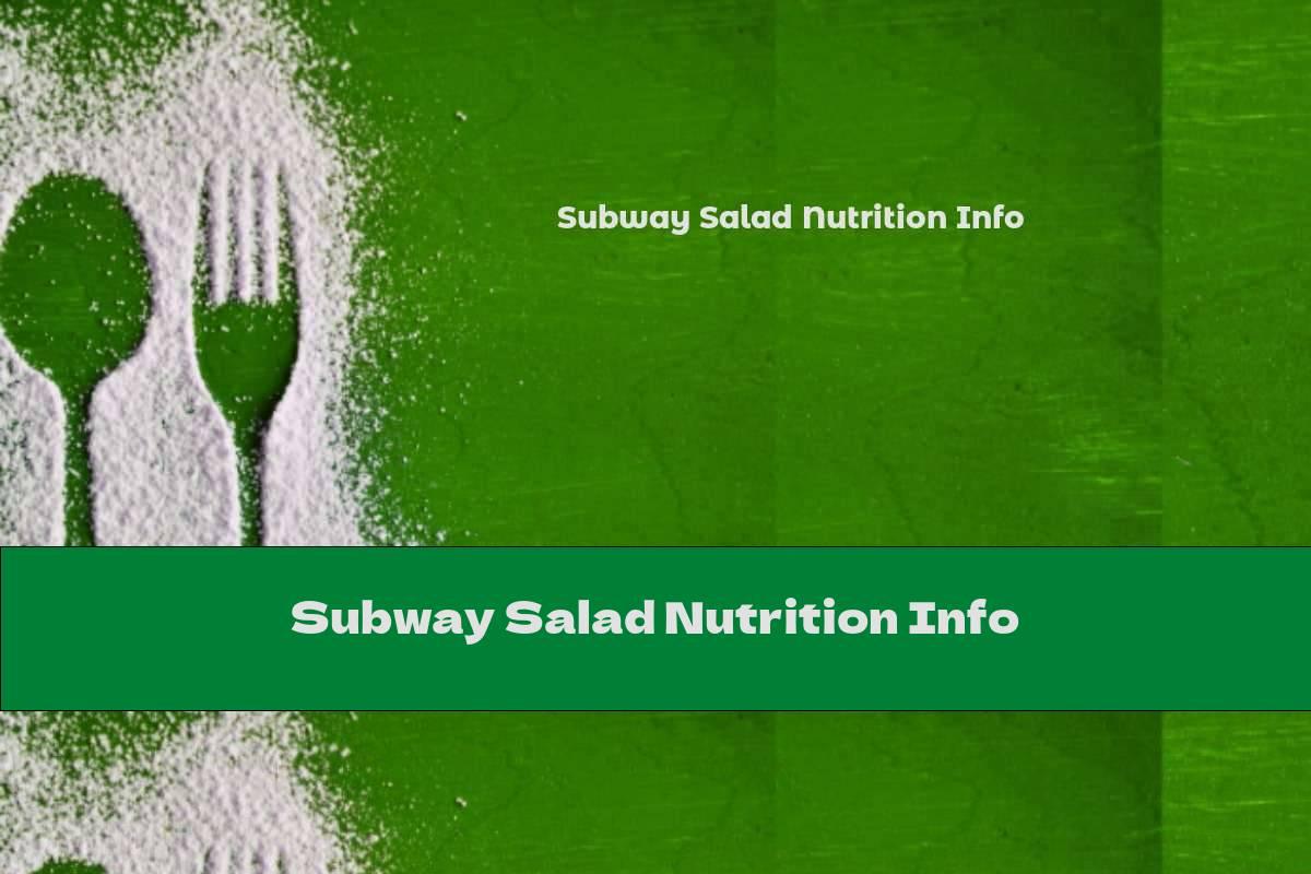 Subway Salad Nutrition Info
