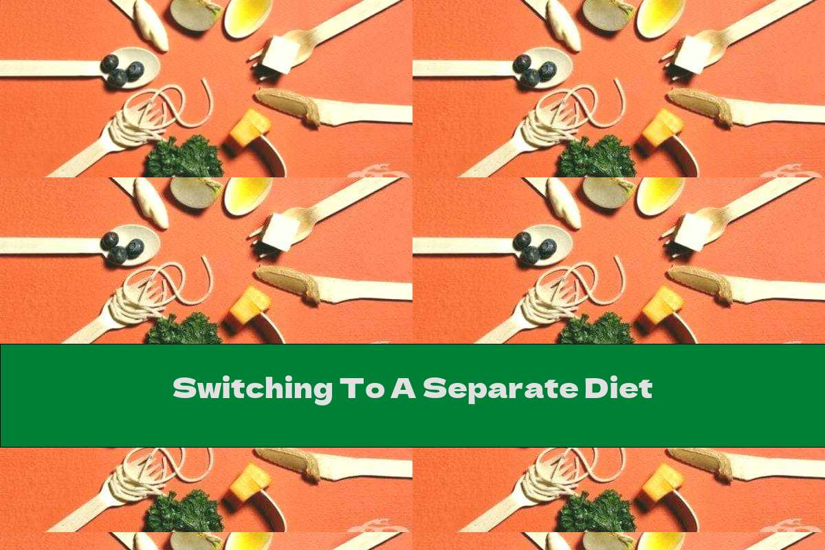 Switching To A Separate Diet