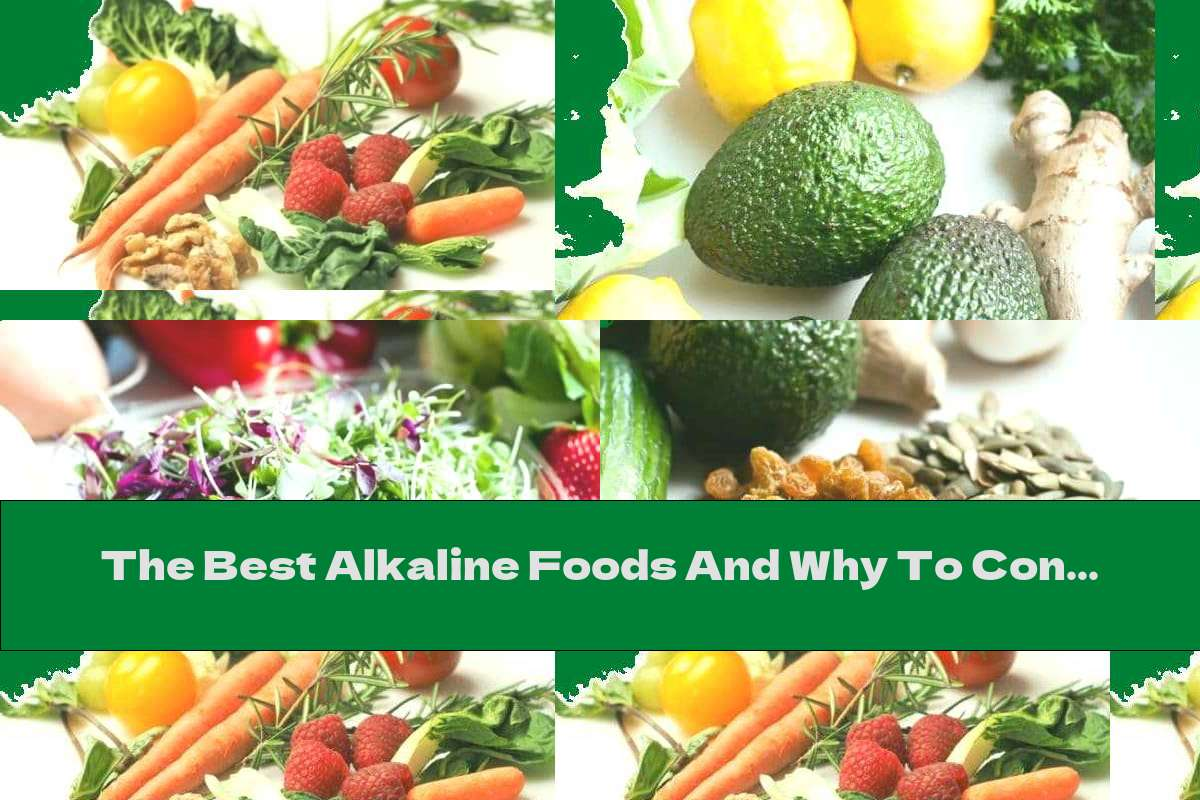 The Best Alkaline Foods And Why To Consume Them