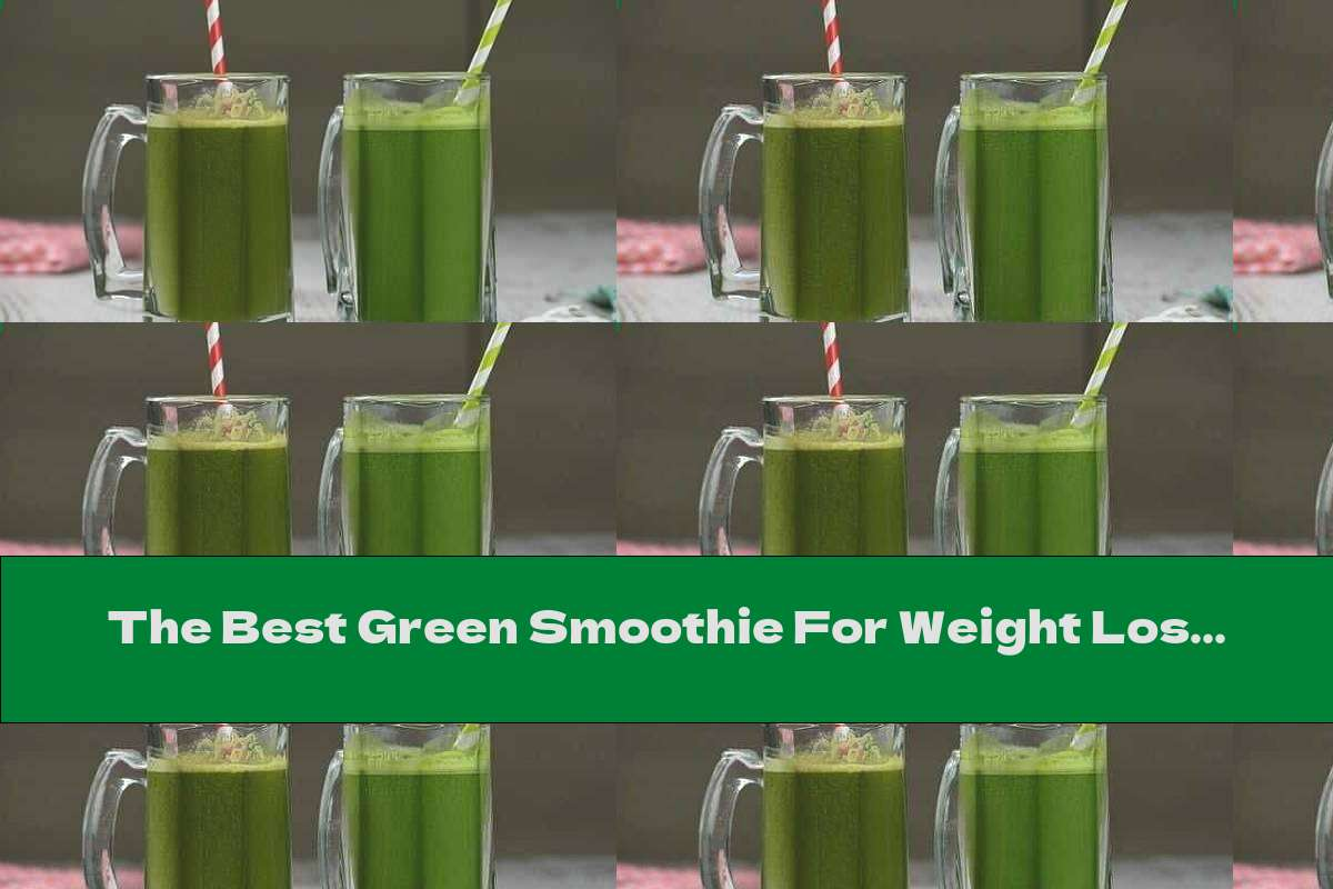 The Best Green Smoothie For Weight Loss