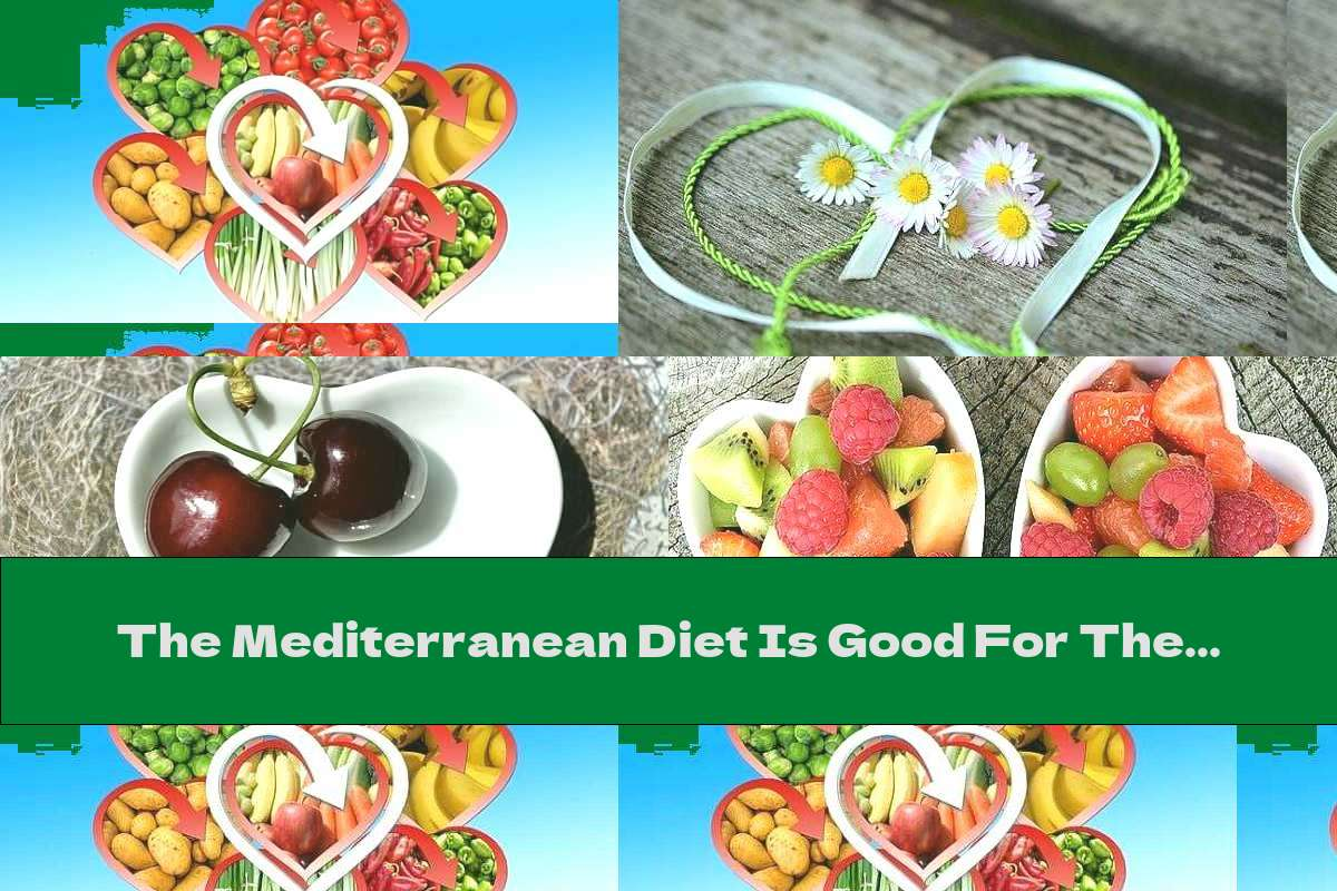 The Mediterranean Diet Is Good For The Heart