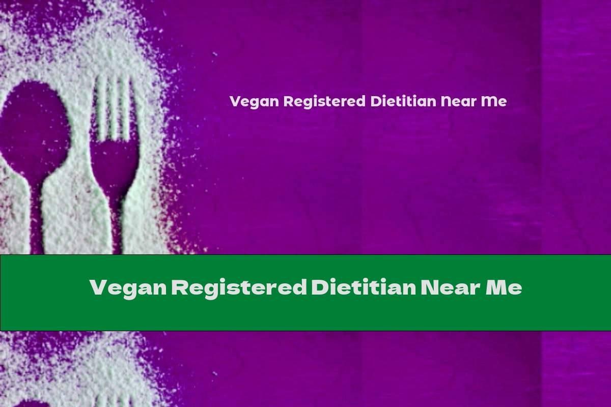 Vegan Registered Dietitian Near Me