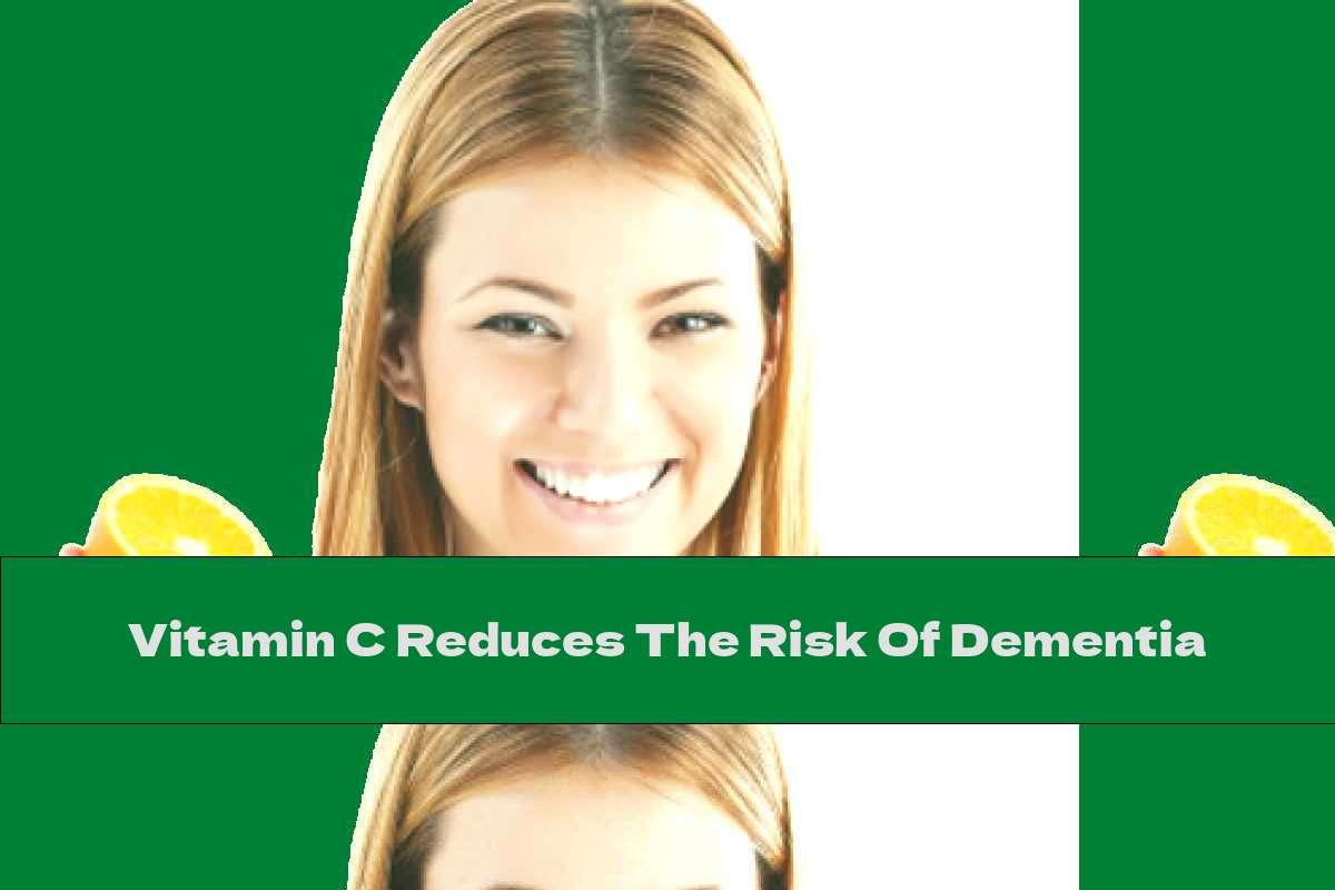Vitamin C Reduces The Risk Of Dementia