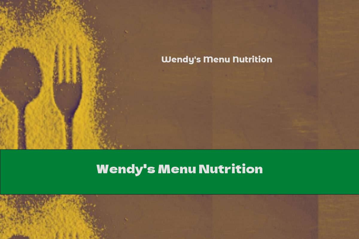 Wendy's Menu Nutrition