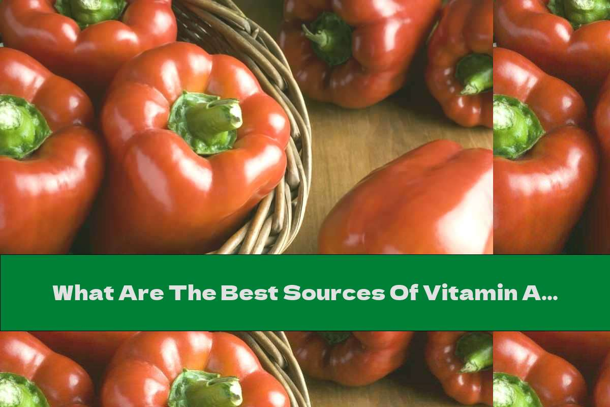 What Are The Best Sources Of Vitamin A?