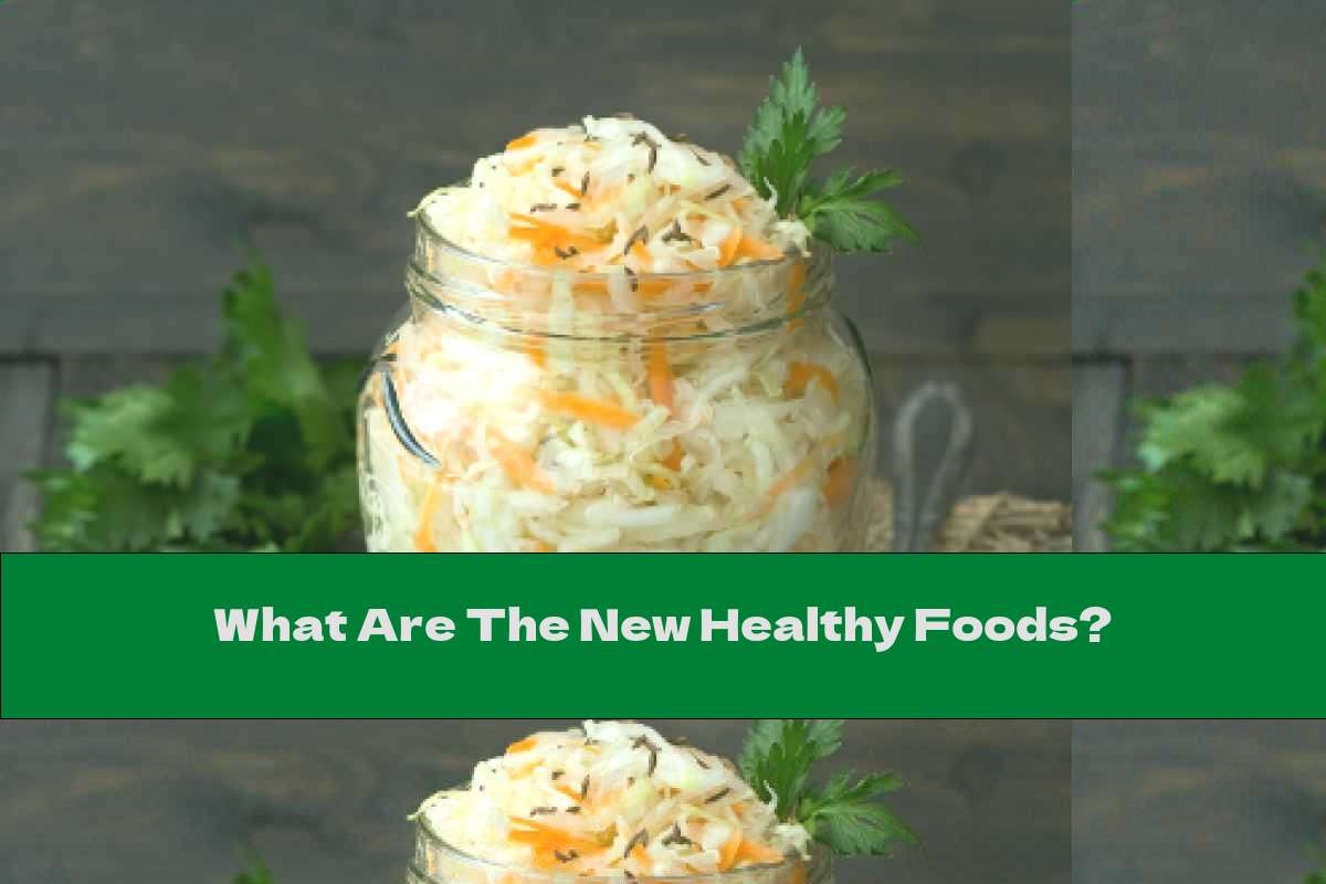 What Are The New Healthy Foods?