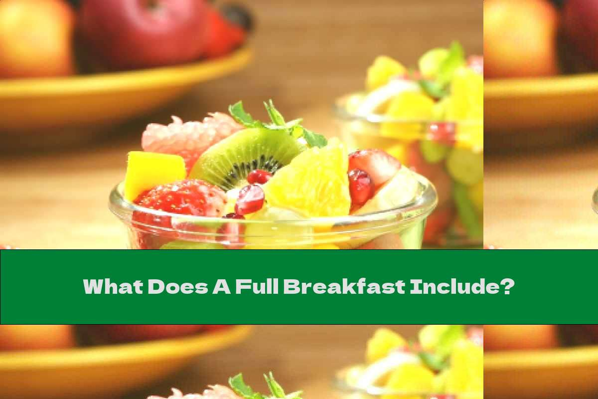 What Does A Full Breakfast Include?