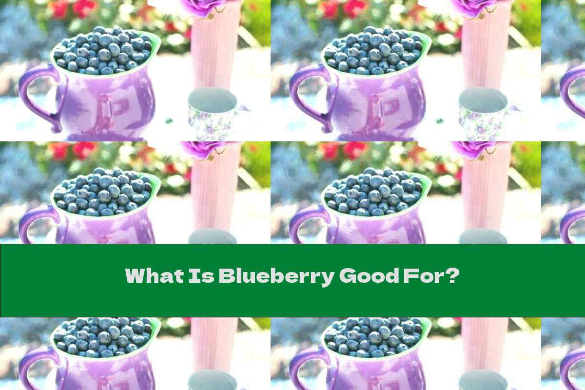 What Is Blueberry Good For?