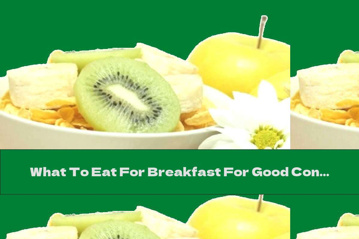 What To Eat For Breakfast For Good Concentration?